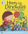 Harry and the Dinosaurs Have a Happy Birthday - Ian Whybrow, Adrian Reynolds