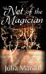 The Net of the Magician - Julia March