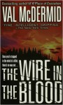 The Wire in the Blood (St. Martin's Minotaur Mysteries.) - Val McDermid