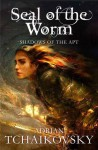 Seal of the Worm - Adrian Tchaikovsky