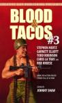 Blood & Tacos #3 - Johnny Shaw, Rob Kroese, Chris La Tray, Todd Robinson, Stephen Mertz, Garnett Elliott