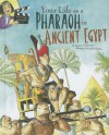 Your Life as a Pharaoh in Ancient Egypt - Jessica Gunderson, Jeff Ebbeler