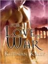 For Love of War - Kiernan Kelly