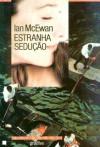 Estranha Sedução - Ian McEwan