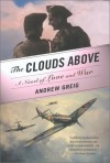 The Clouds Above - Andrew Greig
