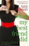 What My Best Friend Did - Lucy Dawson
