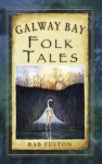 Galway Bay Folk Tales - Rab Fulton, Marina Wild