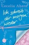 Ich Schreib Dir Morgen Wieder - Cecelia Ahern, Christine Strüh