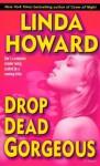 Drop Dead Gorgeous: A Novel (Blair Mallory) - Linda Howard