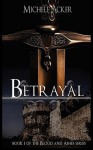 Betrayal (Blood and Ashes, #1) - Michele Acker