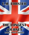 The Longest Journey - Large Print Edition - E.M. Forster