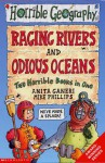 Raging Rivers; And, Odious Oceans, Two Horrible Books In One - Anita Ganeri
