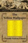 The Yellow Wallpaper - Charlotte Perkins Gilman, Richard S. Hartmetz