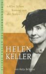 Alles Sehen Kommt Von Der Seele: Die Lebensgeschichte Der Helen Keller - Katja Behrens, Marlen Diekhoff