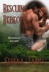 Rescuing Rebecca - Serena James, Blushing Books