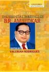 The Essential Writings of B. R. Ambedkar - B.R. Ambedkar, Valerian Rodrigues