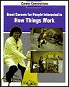 Great Careers for People Interested in How Things Work (Career Connections, Vol 5) - Peter Richardson, Bob Richardson