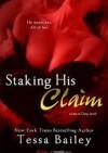 Staking His Claim - Tessa Bailey