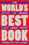 The World's Best Book: The Spookiest, Smelliest, Wildest, Oldest, Weirdest, Brainiest, and Funniest Facts - Jan Payne, Mike Phillips