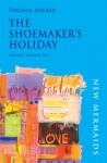 The Shoemaker's Holiday - Thomas Dekker