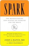 Spark: The Revolutionary New Science of Exercise and the Brain - John J. Ratey
