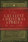 The Greatest Christmas Stories of All Time: Timeless Classics That Celebrate the Season - Standard Publishing, Standard Publishing
