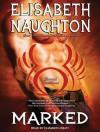 Marked - Elisabeth Naughton, Elizabeth Wiley