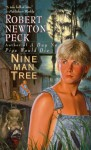 Nine Man Tree - Robert Newton Peck