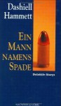 Ein Mann namens Spade Detektiv-Stories - Dashiell Hammett, Benjamin Schwarz