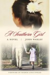 A Southern Girl - John Warley, Therese Anne Fowler