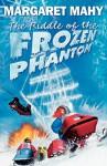 The Riddle of the Frozen Phantom (Audio) - Margaret Mahy, James Saxon