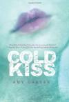 Cold Kiss - Amy Garvey