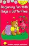 Beginning Fun with Bugs & Butterflies - Gayle Bittinger
