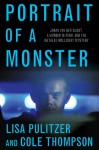 Portrait of a Monster: Joran van der Sloot, a Murder in Peru, and the Natalee Holloway Mystery - Lisa Pulitzer, Cole Thompson