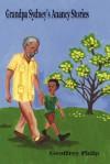 Grandpa Sydney's Anancy Stories - Geoffrey Philp