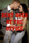 Bent Over at the Office: Five Office Sex Erotica Stories - Sarah Blitz, Connie Hastings, Nycole Folk, Amy Dupont, Allysin Range
