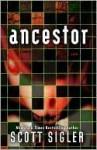 Ancestor: A Novel - Scott Sigler
