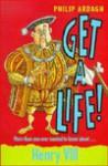 Henry VIII (Get a Life!, 5) - Philip Ardagh, Alan Rowe