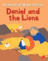 My Very First Bible Stories: Daniel and the Lions - Lois Rock, Alex Ayliffe