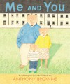 Me and You - Anthony Browne