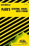 Plato's Euthyphro, Apology, Crito and Phaedo (Cliffs Notes) - CliffsNotes, Plato, Charles H. Patterson