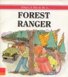 What's It Like to Be a Forest Ranger - Michael Pellowski, George Ulrich
