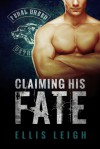 Claiming His Fate - Ellis Leigh