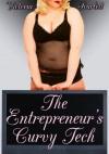 The Entrepreneur's Curvy Tech (Curves BBW Erotic Romance) - Victoria Scarlett