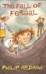 Fall of Fergal - David Roberts (Illustrator), Philip Ardagh