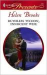 Ruthless Tycoon, Innocent Wife - Helen Brooks