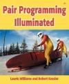 Pair Programming Illuminated - Laurie Williams, Robert Kessler