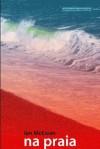 Na praia (Portuguese Edition) - Ian McEwan