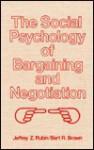 The Social Psychology of Bargain and Negotiation - Devon Rubin