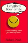 Lengthen Your Smile: A Year's Supply of Stories for Latter-Day Saints - Richard Nash